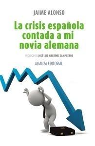 Libro: La crisis española contada a mi novia alemana - Alonso, Jaime