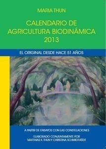 Libro: Calendario de agricultura biodinamica año 2013 - Thun, Maria Y Varios