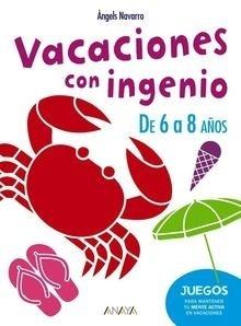 Libro: Vacaciones con ingenio. De 6 a 8 a�os - Navarro, Angels