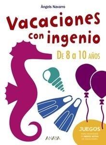 Libro: Vacaciones con ingenio. De 8 a 10 a�os - Navarro, Angels