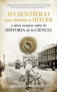 Libro: El científico que derrotó a Hitler y otros ensayos sobre la historia de la Ciencia - Navarro Yáñez, Alejandro