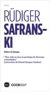 Libro: Sobre el tiempo '+ & 34;Una vida es rica si participa de diversas velocidades& 34; (entrevista de D. Gamp' - Safranski, Rudiger