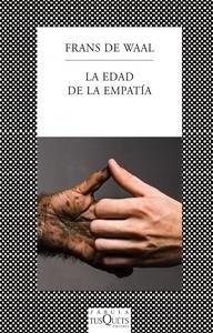 Libro: La edad de la empat�a 'Lecciones de la naturaleza para una sociedad m�s justa y solidaria' - Waal, Frans De