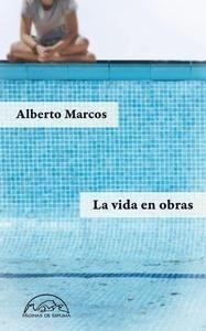 Libro: La vida en obras - Marcos, Alberto