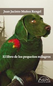 Libro: El libro de los pequeños milagros - Muñoz Rengel, Juan Jacinto