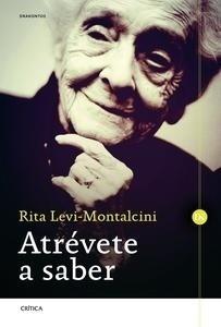 Libro: Atrévete a saber - Levi Montalcini, Rita