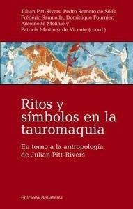 Libro: RITOS Y SÍMBOLOS EN LA TAUROMAQUIA 'En torno a la antropología de Julian Pitt-Rivers' - Martinez de Vicente, Patricia