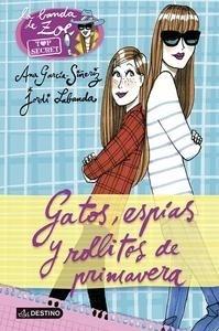 Libro: Gatos, espías y rollitos de primavera Vol.1 'Zoe-Top Secret' - García-Siñeriz, Ana