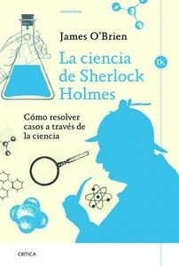 Libro: La ciencia de Sherlock Holmes - O Brien, James