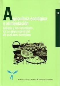 Libro: Agricultura Ecológica y Alimentación 'Análisis y Funcionam de la Cadena Comercial de Productos Ecologi' - Vvaa