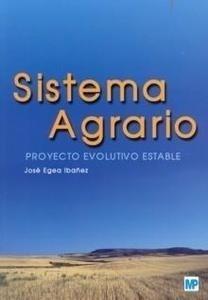 Libro: Sistema Agrario 'Proyecto Evolutivo Estable' - Egea Ibañez, José