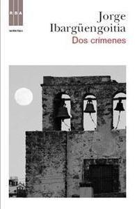 Libro: Dos crímenes - Ibarg Engoitia Antillon, Jorge
