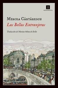 Libro: Las bellas extranjeras - Cartarescu, Mircea