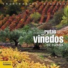 Libro: Las mejores rutas por los viñedos de España - Arjona Molina, Rafael