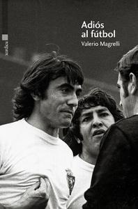 Libro: Adiós al fútbol - Magrelli, Valerio