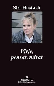 Libro: Vivir, pensar, mirar - Hustvedt, Siri