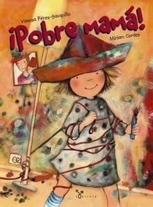 Libro: Pobre mamá! - Pérez-Sauquillo, Vanesa