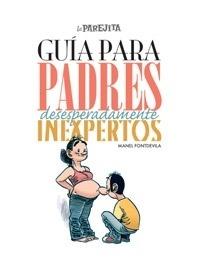 Libro: Guia para padres desesperadamente inexpertos - Fontdevila, Manel