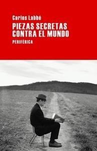 Libro: Piezas secretas contra el mundo - Labbé, Carlos