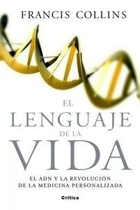 Libro: El lenguaje de la vida 'El ADN y la revolución de la medicina personalizada' - Collins, Francis S.
