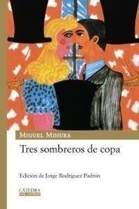 Libro: Tres sombreros de copa - Mihura, Miguel