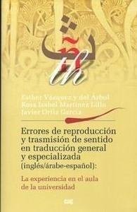 Libro: Errores de reproducción y transmisión de sentido en traducción general y especializada (inglés/árabe-español) - Aavv
