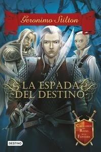 Libro: La espada del destino. 'Caballeros del Reino de la Fantasía, 2.' - Stilton, Geronimo