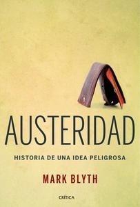 Libro: Austeridad 'Historia de una idea peligrosa' - Blyth, Mark
