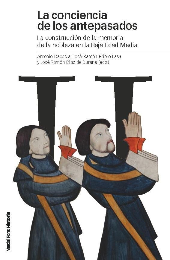 Libro: La conciencia de los antepasados. La construcción de la memoria de la nobleza en la Baja Edad Media. - Aavv