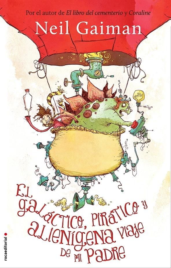 Libro: El galáctico, pirático y alienígena viaje de mi padre - Gaiman, Neil
