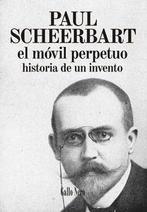 Libro: El móvil perpetuo 'Historia de un invento' - Scheerbart, Paul