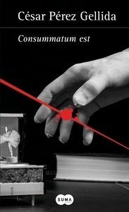 Libro: Consummatum est 'Versos, canciones y trocitos de carne III' - Pérez Gellida, César