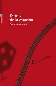 Libro: Detrás de la estación - Camenisch, Arno