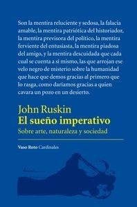 Libro: El sueño imperativo 'Sobre arte, naturaleza y sociedad' - Ruskin, John: