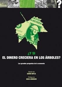 Libro: Y si el dinero creciera en los árboles? -