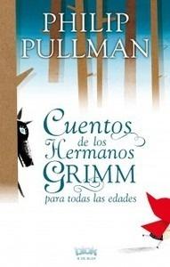 Libro: Cuentos de los hermanos Grimm para todas las edades - Pullman, Philip