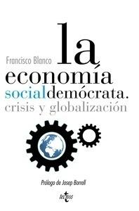 Libro: La economía socialdemócrata. 'crisis y globalización' - Blanco, Francisco
