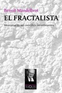 Libro: El fractalista 'Memorias de un científico inconformista' - Mandelbrot, Benoit