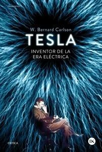 Libro: Tesla 'INVENTOR DE LA ERA ELÉCTRICA' - Carlson, W. Bernard