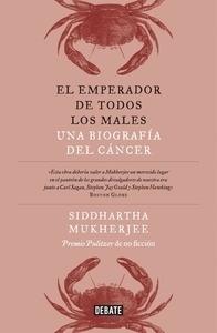 Libro: El emperador de todos los males 'Una biografía del cáncer' - Mukherjee, Siddhartha