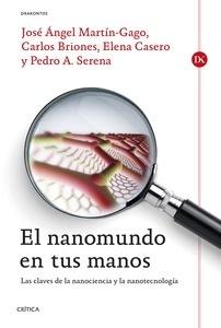 Libro: El nanomundo en tus manos 'Las claves de la Nanociencia y la Nanotecnología' - Casero Junquera, Elena
