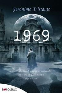 Libro: 1969 'Un extraño caso de asesinato y corrupción en el año en que el hombre llegó a la Luna.' - Tristante, Jerónimo