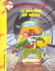 Geronimo Stilton: Le fant  me du métro Vol.6 - Stilton, Geronimo