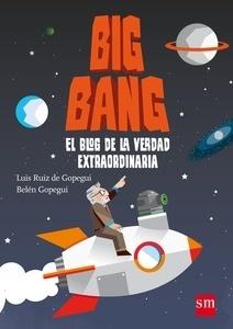 Libro: Big Bang: El blog de la verdad extraordinaria - Gopegui, Belen