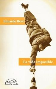 Libro: La vida imposible - Berti, Eduardo