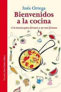Libro: Bienvenidos a la cocina '114 recetas para jóvenes  y no tan jóvenes' - Ortega, Ines: