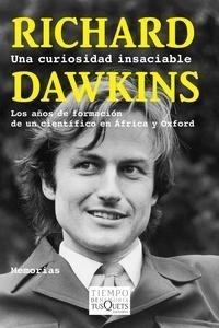 Libro: Una curiosidad insaciable 'Los años de formación de un científico en África y Oxford' - Dawkins, Richard