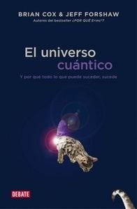 Libro: El universo cuántico '(Y por qué todo lo que puede suceder, sucede)' - Cox, Brian