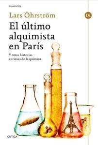 Libro: El último alquimista en París 'Y otras historias curiosas de la química' - Hrström, Lars
