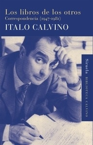 Libro: Los libros de los otros 'Correspondencia (1947-1981)' - Calvino, Italo
